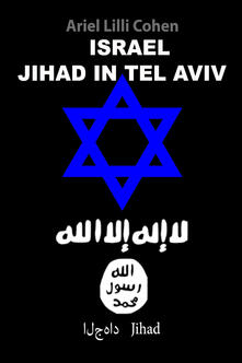 Israel Jihad in Tel Aviv. Ediz. inglese - Ariel Lilli Cohen - copertina