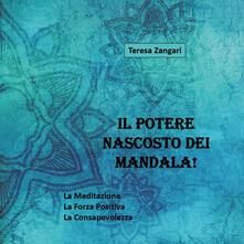 Il potere nascosto dei mandala! Ediz. illustrata.pdf
