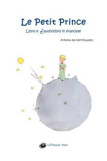 Le petit prince. Con audiolibro - Antoine de Saint-Exupéry - copertina