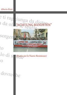 Achtung Banditen. Ediz. italiana - Alberto Rizzi - copertina