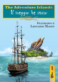 The The adventure islands. Il viaggio ha inizio - Masini Gianmarco Masini Leonardo - wuz.it