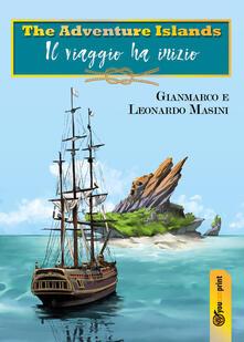 The adventure islands. Il viaggio ha inizio - Gianmarco Masini,Leonardo Masini - copertina