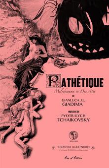 Pathétique. Melodramma in due atti - Gianluca Giadima - copertina