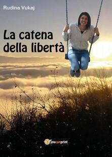 La catena della libertà - Rudina Vukaj - copertina