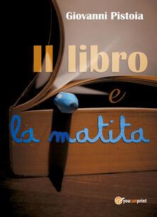 Il libro e la matita - Giovanni Pistoia - copertina