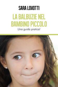 Mercatinidinataletorino.it La balbuzie nel bambino piccolo. Una guida pratica Image