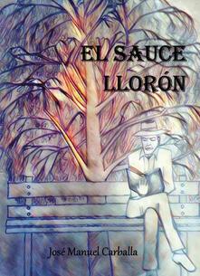 El sauce llorón - José Manuel Carballa - copertina