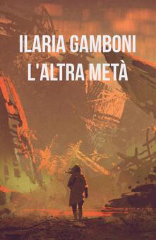 L' altra metà - Ilaria Gamboni - copertina