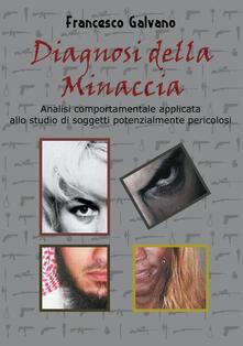 Diagnosi della minaccia - Francesco Galvano - copertina