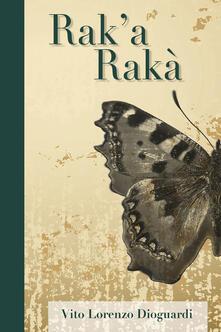 Rak'a Rakà - Vito Lorenzo Dioguardi - copertina
