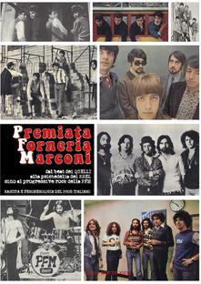 Premiata Forneria Marconi: dal beat dei Quelli alla psichedelia dei Krel sino al progressive rock della PFM. Nascita e fenomenologia del prog italiano - copertina