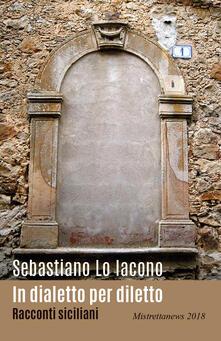 In dialetto per diletto - Sebastiano Lo Iacono - copertina