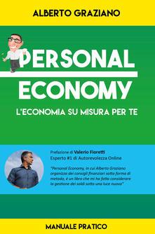 Personal economy. L'economia su misura per te - Alberto Graziano - copertina