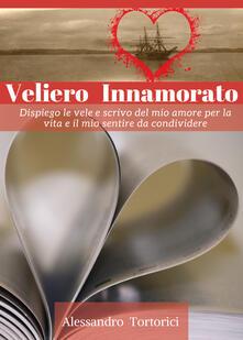 Veliero innamorato. Vol. 1 - Alessandro Tortorici - copertina