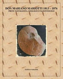 Don Mariano Mariotti (1813-1876) prete naturalista, geologo e paleontologo - Paolo Faraoni - copertina