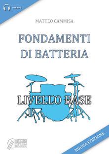 Fondamenti di batteria. Livello base - Matteo Cammisa - copertina