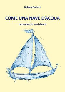 Come una nave d'acqua - Stefano Pantezzi - copertina