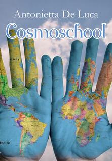 Cosmoschool - Antonietta De Luca - copertina