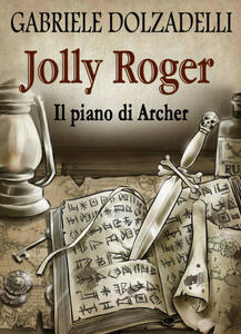 Il piano di Archer. Jolly Roger. Vol. 5