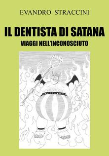 Il dentista di Satana. Viaggi nell'inconosciuto