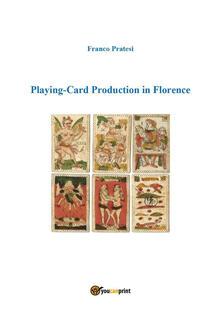 Playing-card production in Florence - Franco Pratesi - copertina