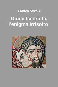 Giuda Iscariota, l'enigma irrisolto
