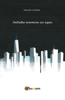 Dell'alba nemmeno un segno - Giacomo Cavaliere - copertina