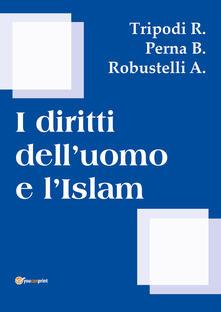 I diritti dell'uomo e l'islam - R. Tripodi,B. Perna,A. Robustelli - copertina