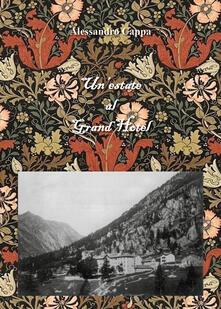 Un' estate al Grand Hotel - Alessandro Cappa - copertina