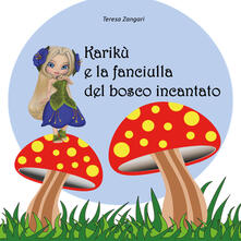 Karikù e la fanciulla del bosco incantato - Teresa Zangari - copertina