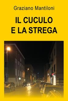 Il cuculo e la strega - Graziano Mantiloni - copertina