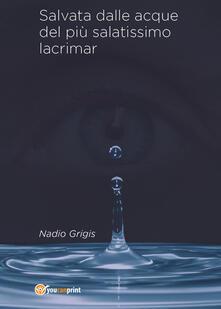 Salvata dalle acque del più salatissimo lacrimar - Nadio Grigis - copertina