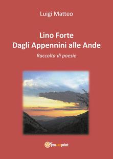 Dagli Appennini alle Ande - Lino Forte - copertina