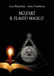 Mozart. Il flauto magico - Luca Bianchini,Anna Trombetta - copertina