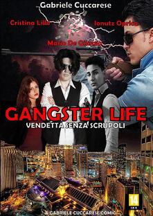 Gangster life. Vol. 4 - Gabriele Cuccarese - copertina