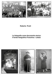 La fotografia come documento storico: il fondo fotografico Franchina-Letizia. Ediz. illustrata - Roberto Pruiti - copertina
