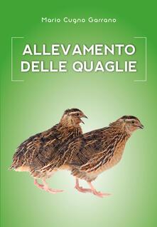 Allevamento amatoriale delle quaglie - Mario Cugno Garrano - copertina