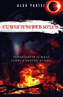 Sumus tenebris solem - Aldo Parisi - copertina