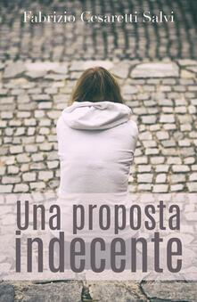 Una proposta indecente - Fabrizio Cesaretti Salvi - copertina