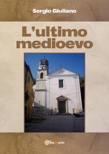 L' ultimo medioevo - Sergio Giuliano - copertina