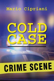 Cold case. Ediz. italiana - Mario Cipriani - copertina