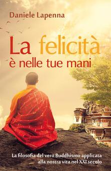 La felicità è nelle tue mani - Daniele Lapenna - copertina