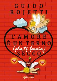 L' amore è un terno (che ti lascia) secco - Guido Rojetti - copertina