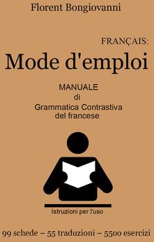 Français: mode demploi. Manuale di grammatica contrastiva del francese. Con e-book.pdf