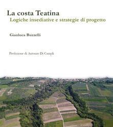 La costa teatina. Logiche insediative e strategie di progetto - Gianluca Buzzelli - copertina