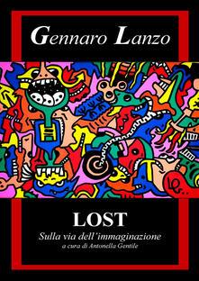 Gennaro Lanzo. Lost. Sulla via dell'immaginazione. Ediz. illustrata - copertina