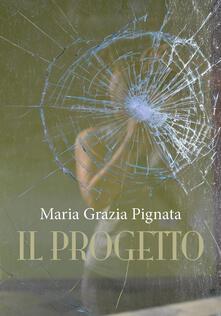 Il progetto - Maria Grazia Pignata - copertina