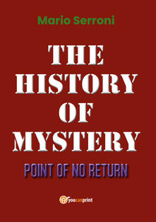 Point of no return. The history of mystery - Mario Serroni - copertina