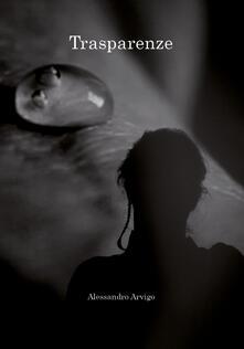 Trasparenze - Alessandro Arvigo - copertina