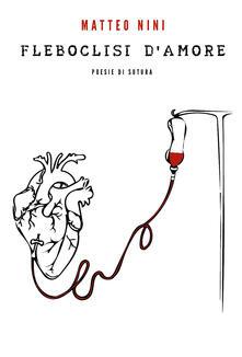 Fleboclisi d'amore - Matteo Nini - copertina